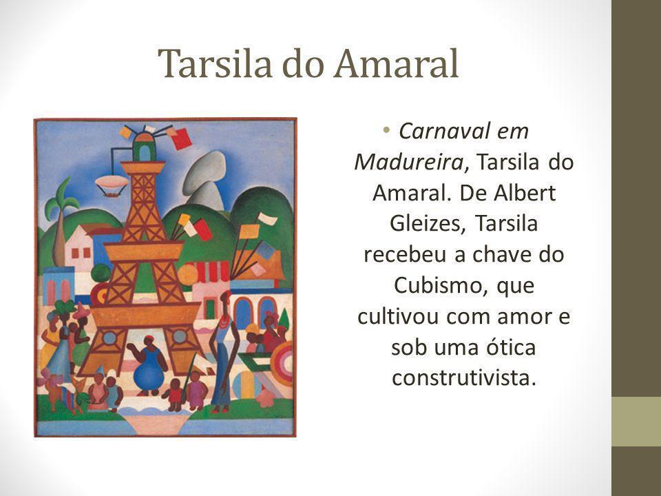 Tarsila do Amaral Carnaval em Madureira, Tarsila do Amaral. De Albert Gleizes, Tarsila recebeu a chave do Cubismo, que cultivou com amor e sob uma óti