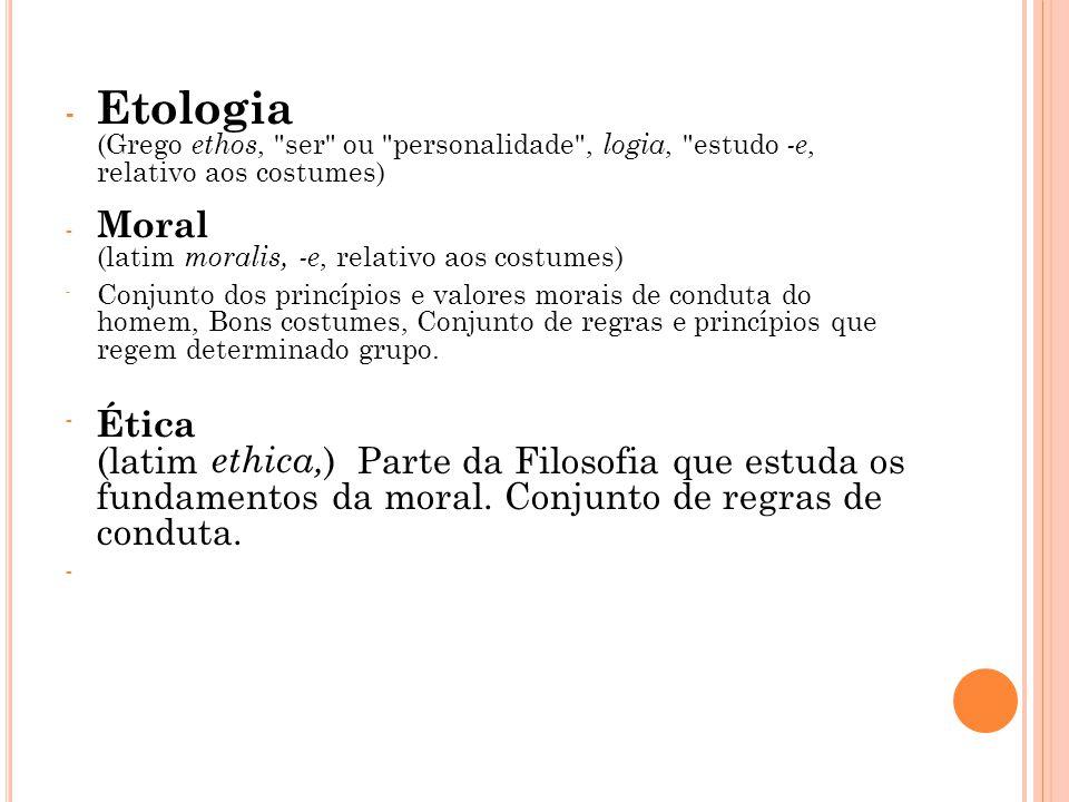 - Etologia (Grego ethos,