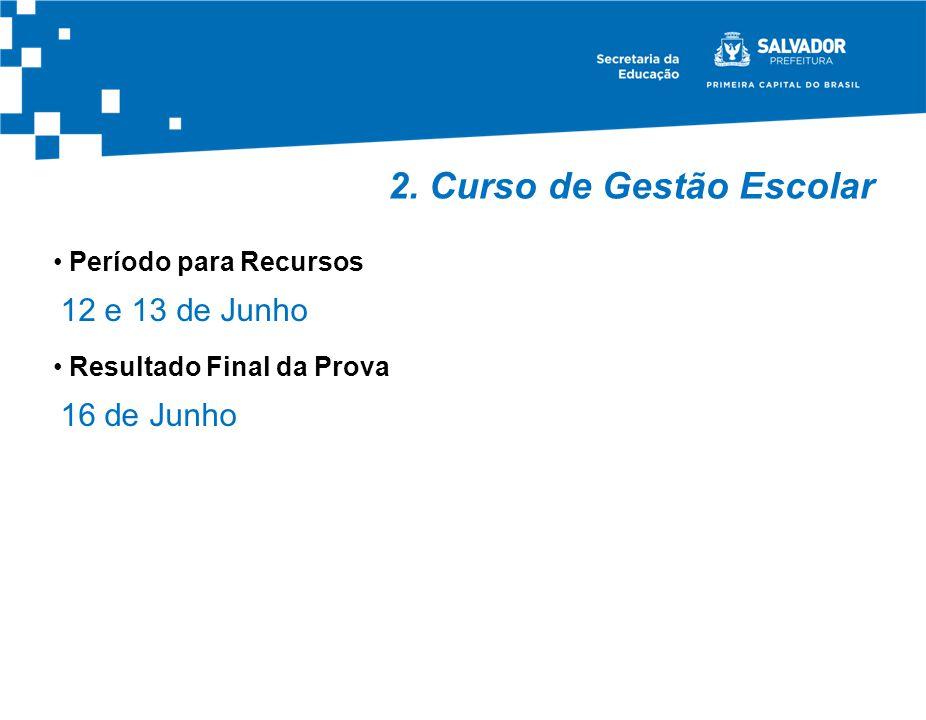 2. Curso de Gestão Escolar Período para Recursos 12 e 13 de Junho Resultado Final da Prova 16 de Junho