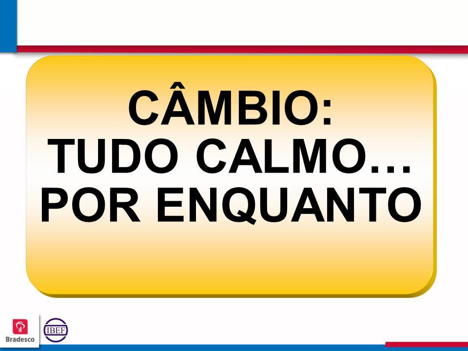 12 5 125125 125125 CÂMBIO: TUDO CALMO… POR ENQUANTO