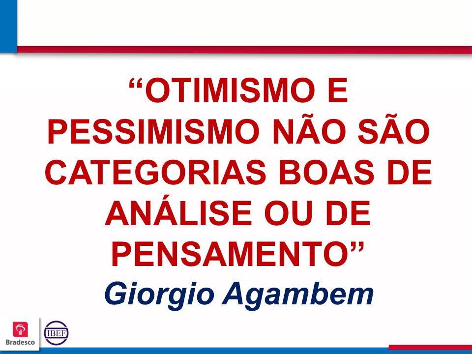444 4 OTIMISMO E PESSIMISMO NÃO SÃO CATEGORIAS BOAS DE ANÁLISE OU DE PENSAMENTO Giorgio Agambem
