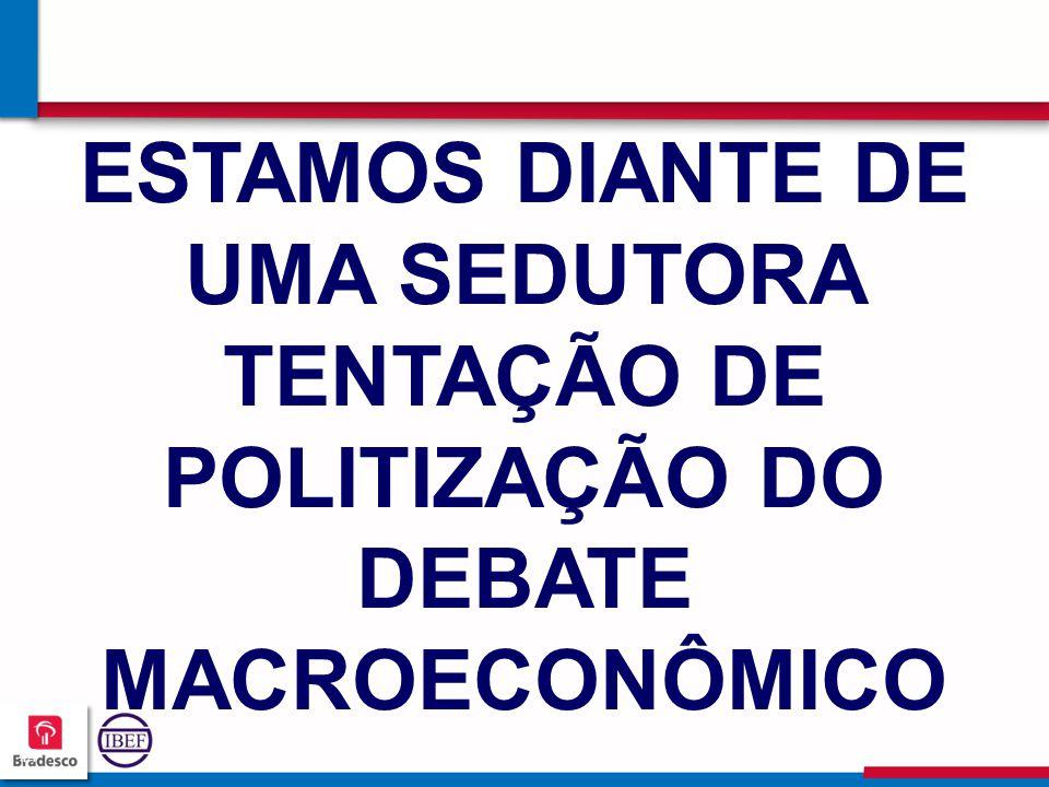 4444 ESTAMOS DIANTE DE UMA SEDUTORA TENTAÇÃO DE POLITIZAÇÃO DO DEBATE MACROECONÔMICO