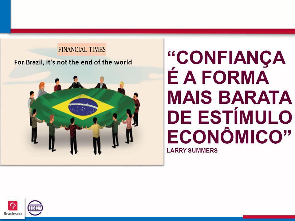 """494949 4949 """"CONFIANÇA É A FORMA MAIS BARATA DE ESTÍMULO ECONÔMICO"""" LARRY SUMMERS For Brazil, it's not the end of the world"""