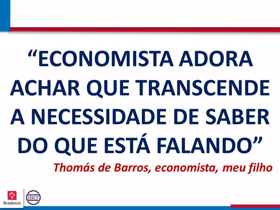 """666 """"ECONOMISTA ADORA ACHAR QUE TRANSCENDE A NECESSIDADE DE SABER DO QUE ESTÁ FALANDO"""" Thomás de Barros, economista, meu filho"""
