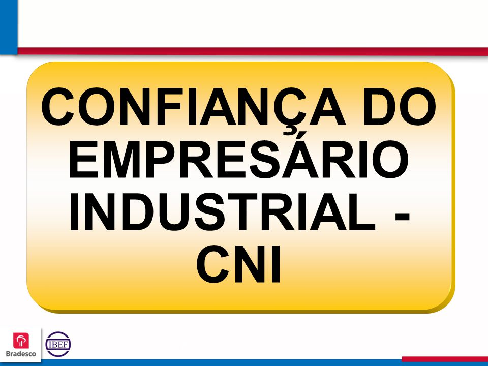 787878 7878 CONFIANÇA DO EMPRESÁRIO INDUSTRIAL - CNI
