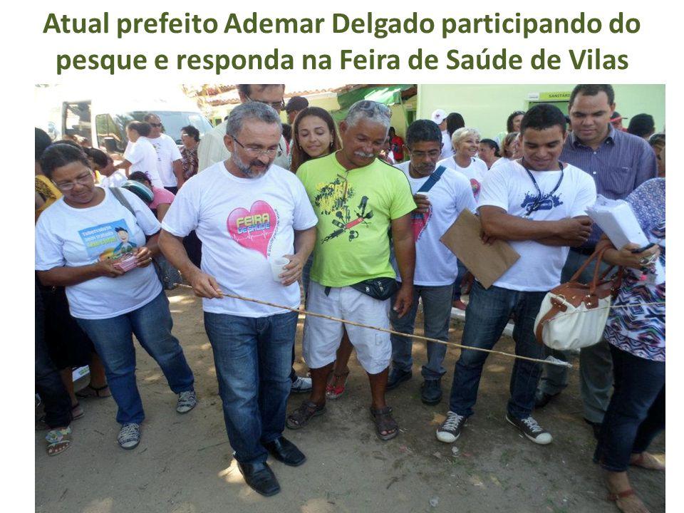 Atual prefeito Ademar Delgado participando do pesque e responda na Feira de Saúde de Vilas