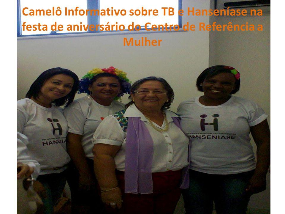 Camelô Informativo sobre TB e Hanseníase na festa de aniversário do Centro de Referência a Mulher