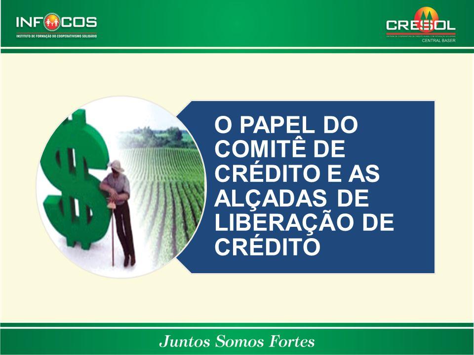 O PAPEL DO COMITÊ DE CRÉDITO E AS ALÇADAS DE LIBERAÇÃO DE CRÉDITO