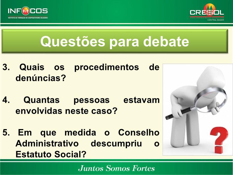 Questões para debate 3. Quais os procedimentos de denúncias? 4. Quantas pessoas estavam envolvidas neste caso? 5. Em que medida o Conselho Administrat