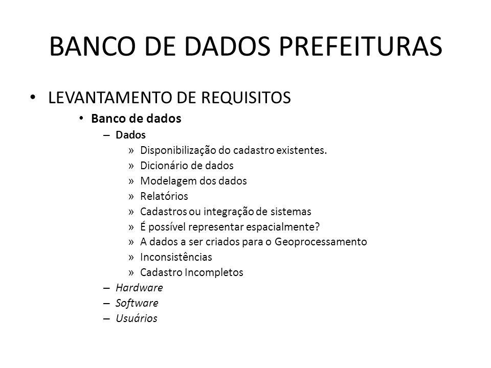 BANCO DE DADOS PREFEITURAS LEVANTAMENTO DE REQUISITOS Banco de dados – Dados » Disponibilização do cadastro existentes.