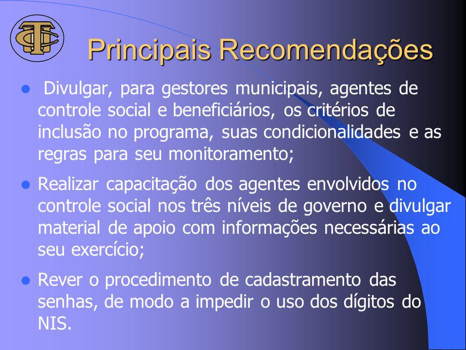Principais Recomendações Divulgar, para gestores municipais, agentes de controle social e beneficiários, os critérios de inclusão no programa, suas co