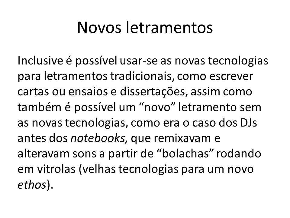 Novos letramentos Inclusive é possível usar-se as novas tecnologias para letramentos tradicionais, como escrever cartas ou ensaios e dissertações, ass