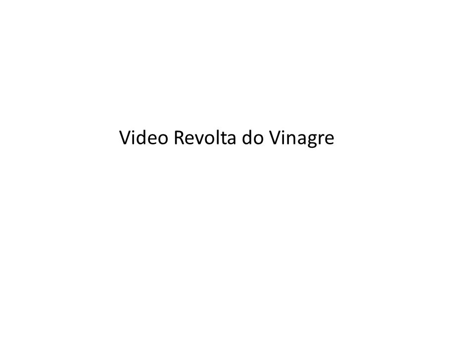Video Revolta do Vinagre