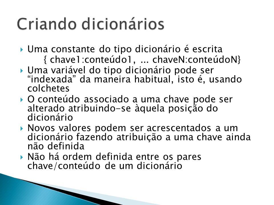  Uma constante do tipo dicionário é escrita { chave1:conteúdo1,...
