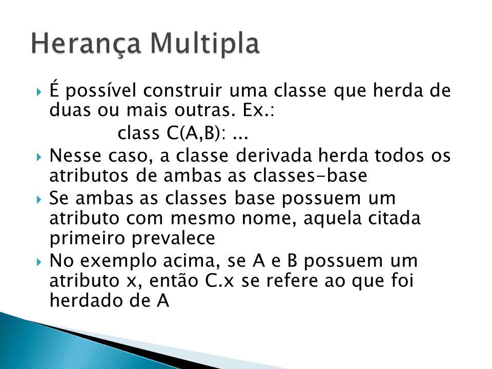  É possível construir uma classe que herda de duas ou mais outras.