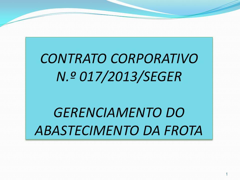 CONTRATO CORPORATIVO N.º 017/2013/SEGER GERENCIAMENTO DO ABASTECIMENTO DA FROTA 1