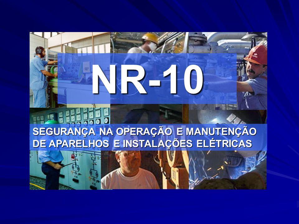 NR-10 SEGURANÇA NA OPERAÇÃO E MANUTENÇÃO DE APARELHOS E INSTALAÇÕES ELÉTRICAS
