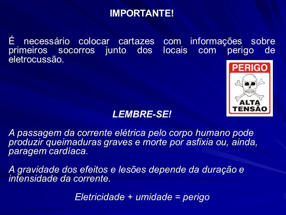 IMPORTANTE! É necessário colocar cartazes com informações sobre primeiros socorros junto dos locais com perigo de eletrocussão. LEMBRE-SE! A passagem