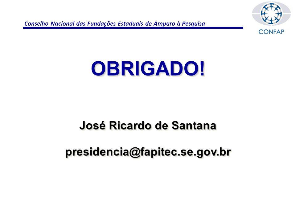 Conselho Nacional das Fundações Estaduais de Amparo à Pesquisa OBRIGADO.
