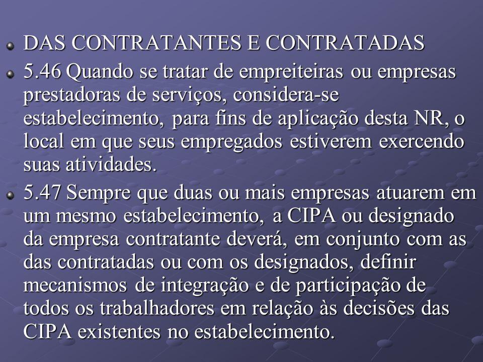 DAS CONTRATANTES E CONTRATADAS 5.46 Quando se tratar de empreiteiras ou empresas prestadoras de serviços, considera-se estabelecimento, para fins de a