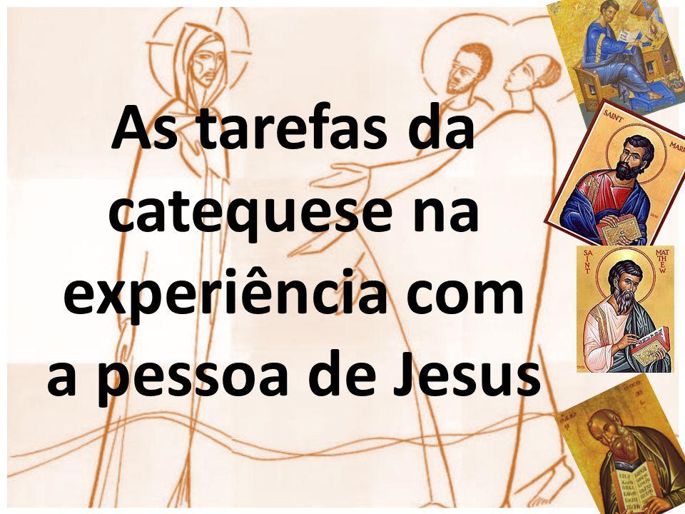 As tarefas da catequese na experiência com a pessoa de Jesus