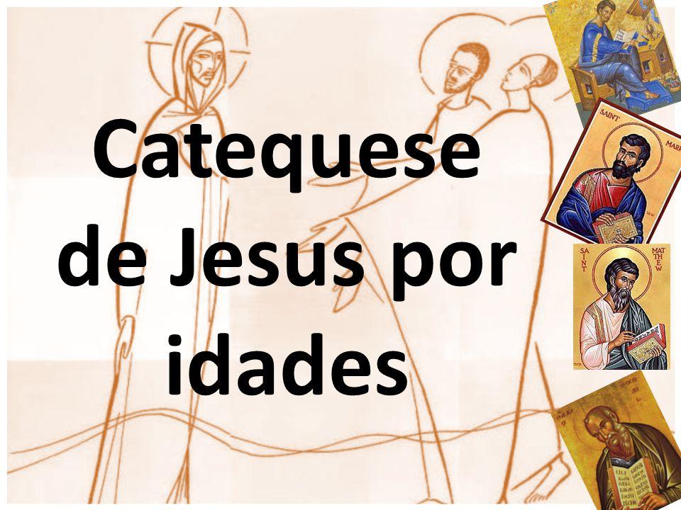 Catequese de Jesus por idades