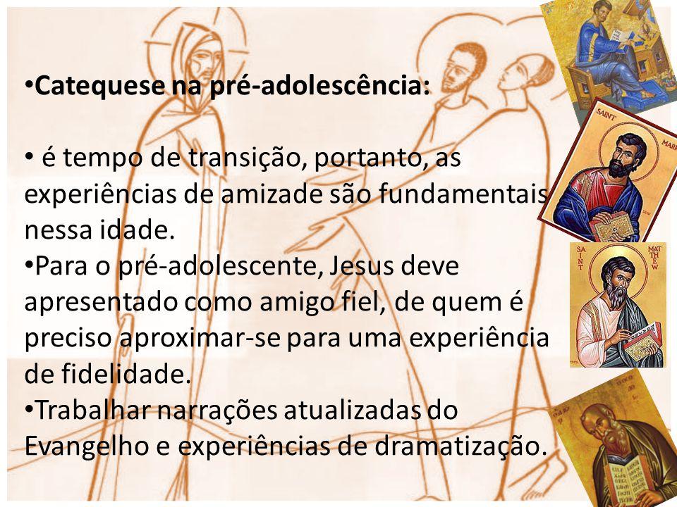 Catequese na pré-adolescência: é tempo de transição, portanto, as experiências de amizade são fundamentais nessa idade. Para o pré-adolescente, Jesus