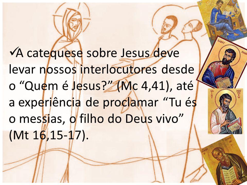 """A catequese sobre Jesus deve levar nossos interlocutores desde o """"Quem é Jesus?"""" (Mc 4,41), até a experiência de proclamar """"Tu és o messias, o filho d"""
