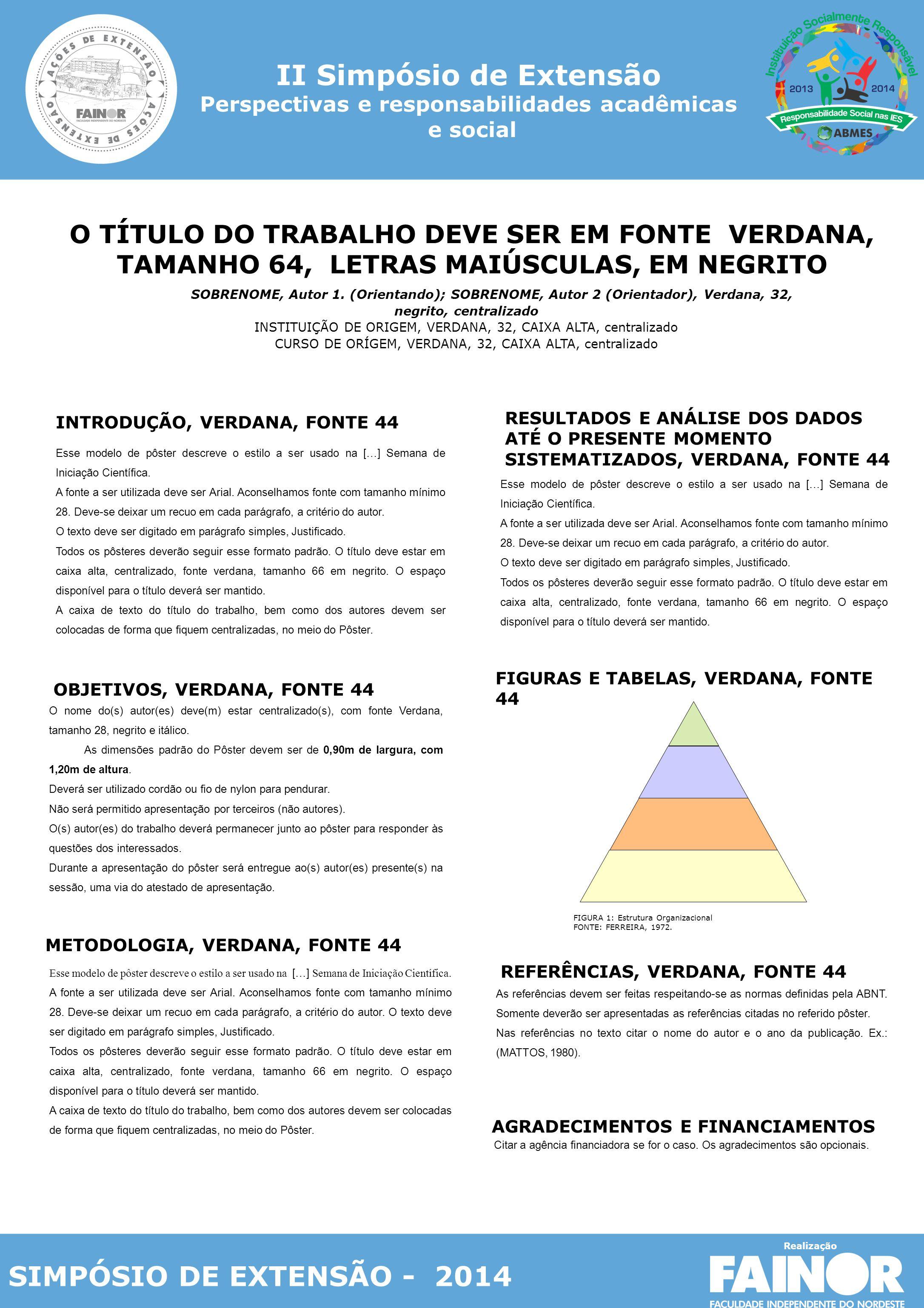 O TÍTULO DO TRABALHO DEVE SER EM FONTE VERDANA, TAMANHO 64, LETRAS MAIÚSCULAS, EM NEGRITO SOBRENOME, Autor 1.