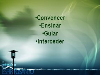 Convencer Ensinar Guiar Interceder