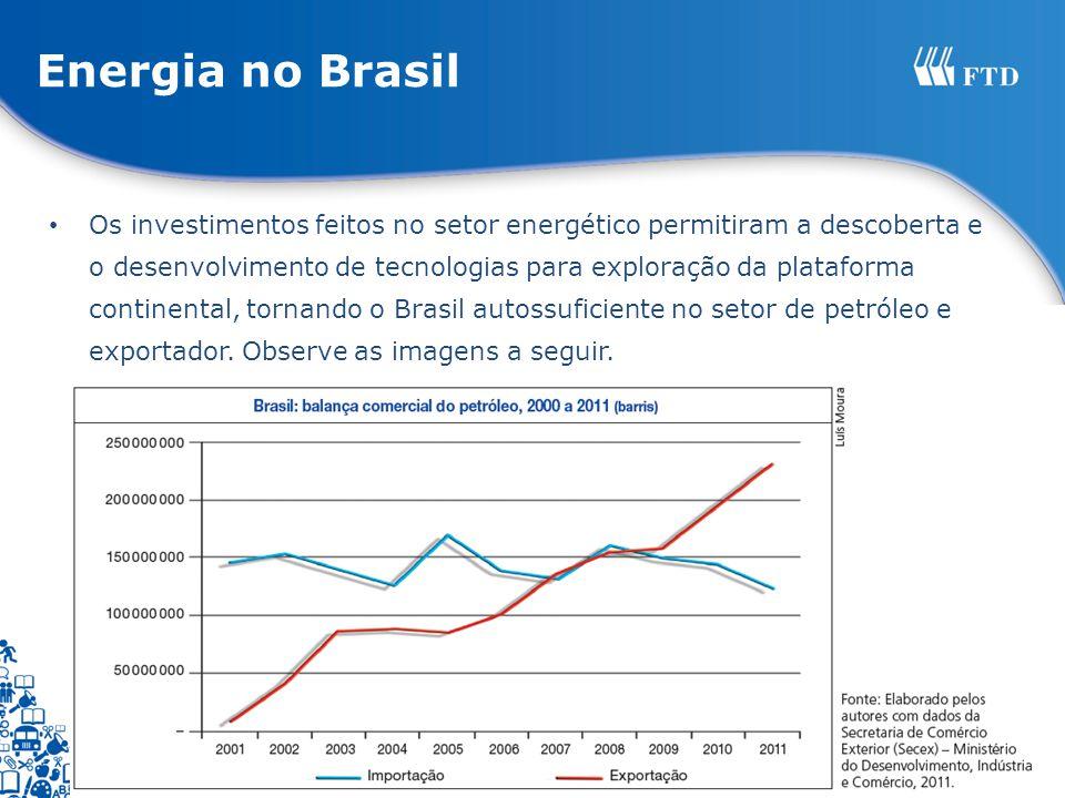 Os investimentos feitos no setor energético permitiram a descoberta e o desenvolvimento de tecnologias para exploração da plataforma continental, torn