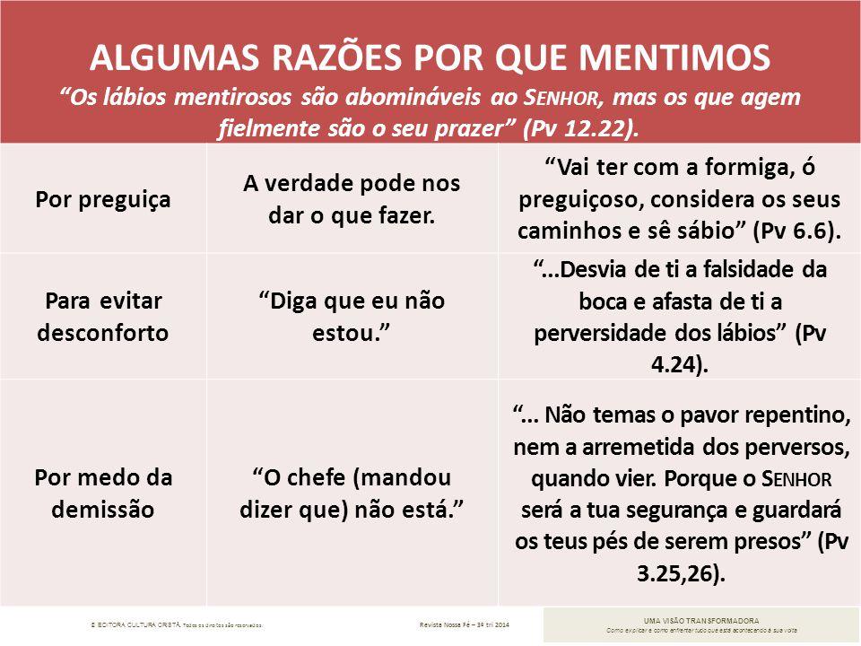 © EDITORA CULTURA CRISTÃ. Todos os direitos são reservados. Revista Nossa Fé – 3º tri 2014 UMA VISÃO TRANSFORMADORA Como explicar e como enfrentar tud
