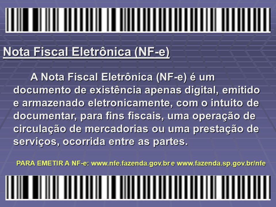 Nota Fiscal Eletrônica (NF-e) A Nota Fiscal Eletrônica (NF-e) é um documento de existência apenas digital, emitido e armazenado eletronicamente, com o