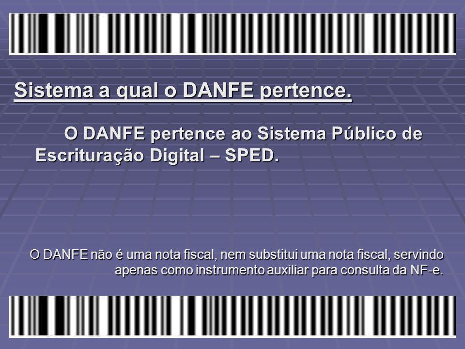 Sistema a qual o DANFE pertence. O DANFE pertence ao Sistema Público de Escrituração Digital – SPED. O DANFE não é uma nota fiscal, nem substitui uma