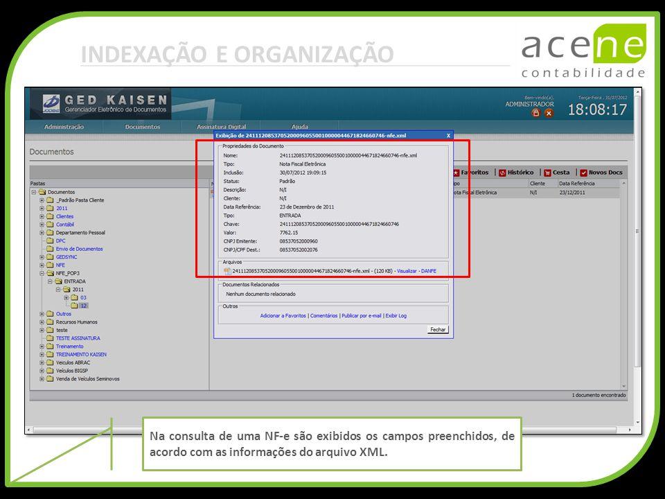 INDEXAÇÃO E ORGANIZAÇÃO Na consulta de uma NF-e são exibidos os campos preenchidos, de acordo com as informações do arquivo XML.