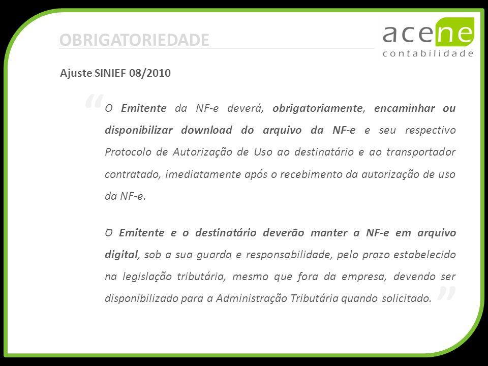 OBRIGATORIEDADE O Emitente da NF-e deverá, obrigatoriamente, encaminhar ou disponibilizar download do arquivo da NF-e e seu respectivo Protocolo de Au