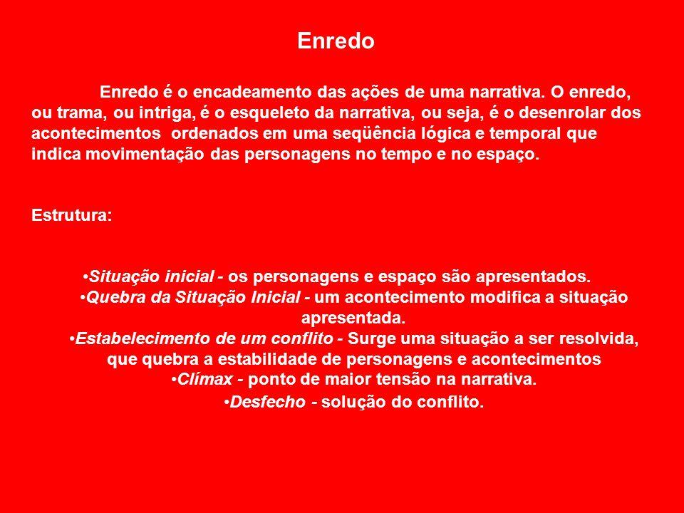 Enredo Enredo é o encadeamento das ações de uma narrativa.