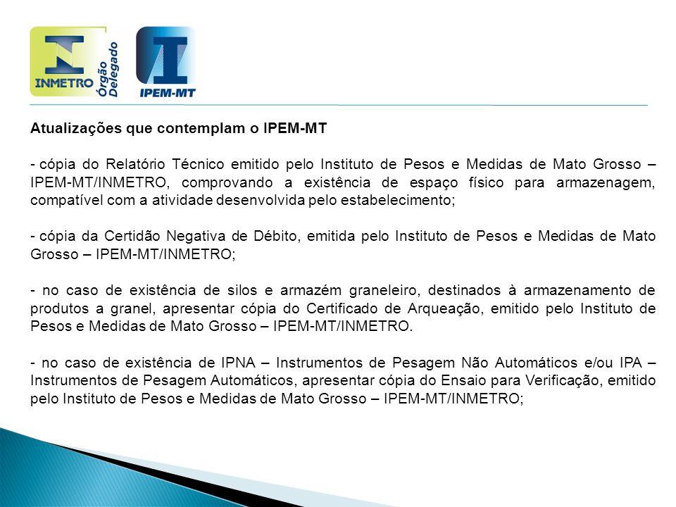 Atualizações que contemplam o IPEM-MT  cópia do Relatório Técnico emitido pelo Instituto de Pesos e Medidas de Mato Grosso – IPEM-MT/INMETRO, comprov