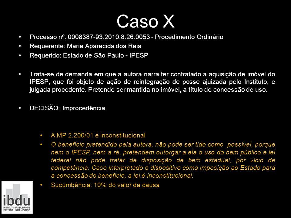 Caso X Processo nº: 0008387-93.2010.8.26.0053 - Procedimento Ordinário Requerente: Maria Aparecida dos Reis Requerido: Estado de São Paulo - IPESP Tra
