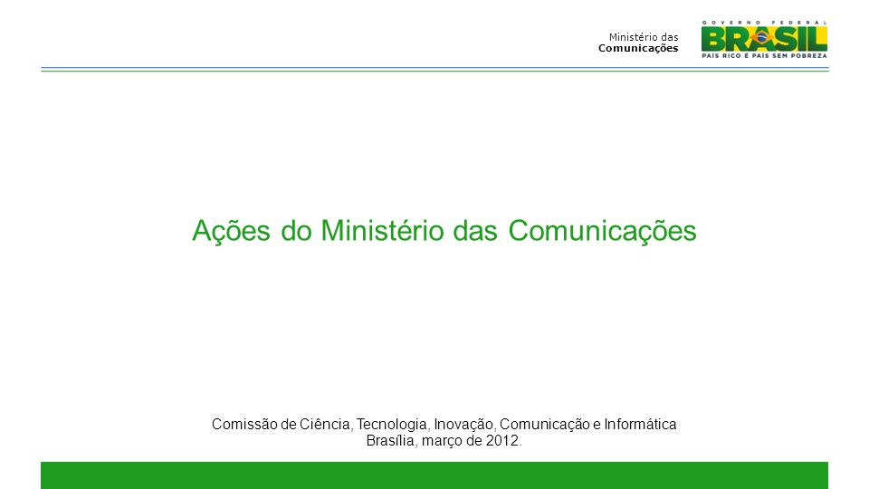 Ministério das Comunicações 2 Crescimento do setor – alguns destaques ServiçoNúmero de AcessosTaxa de Crescimento Telefonia Móvel245,2 milhões (jan/12)19,5% Telefonia Fixa42,7 milhões (dez/11)2,2% TV por Assinatura12,75 milhões (dez/11)30,45% Banda Larga Móvel45,89 milhões (jan/12)103,3% Banda Larga Fixa18,47 milhões (dez/11)19,4%