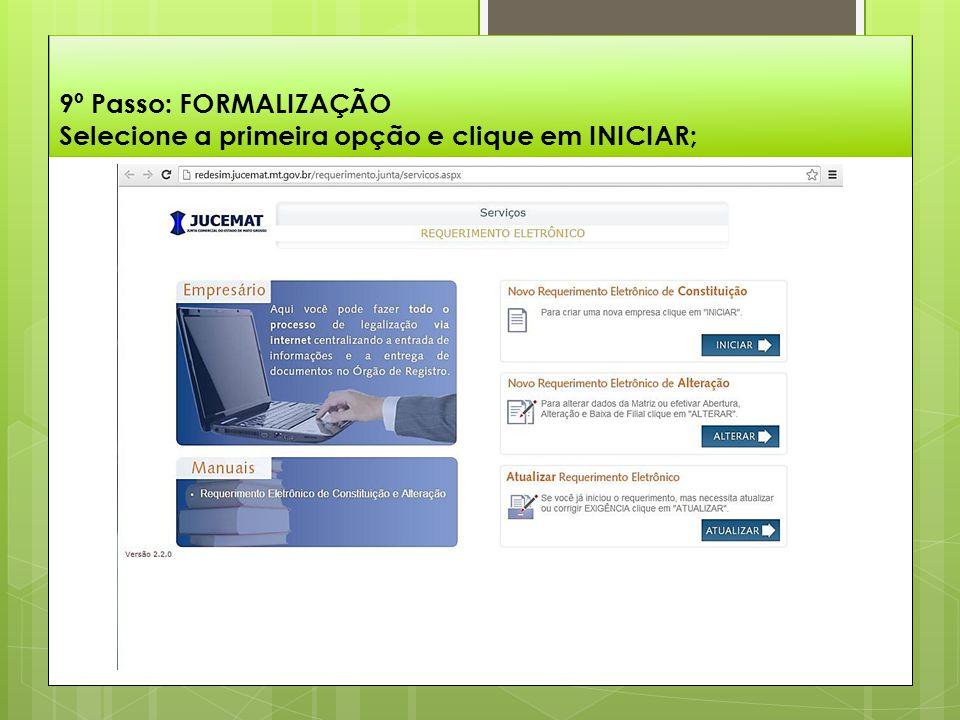 9º Passo: FORMALIZAÇÃO Selecione a primeira opção e clique em INICIAR;