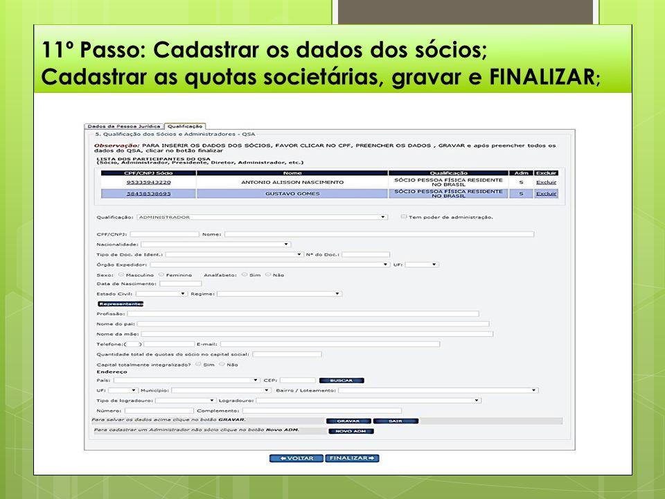 11º Passo: Cadastrar os dados dos sócios; Cadastrar as quotas societárias, gravar e FINALIZAR ;