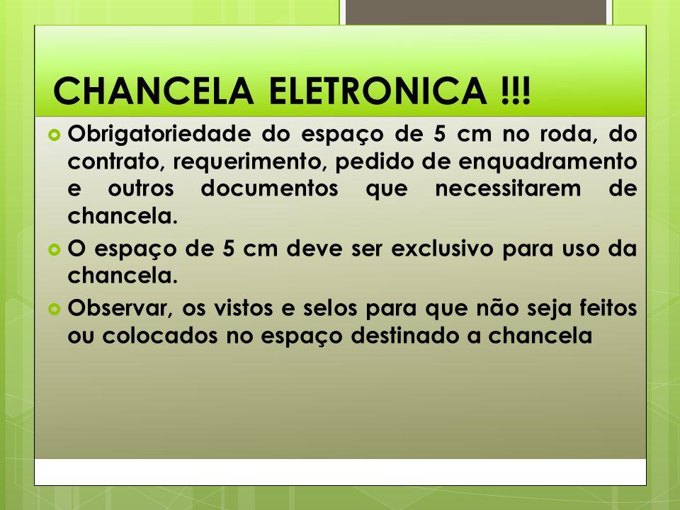 CHANCELA ELETRONICA !!!  Obrigatoriedade do espaço de 5 cm no roda, do contrato, requerimento, pedido de enquadramento e outros documentos que necess