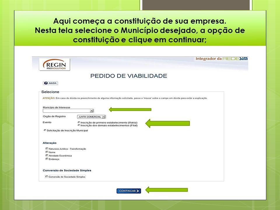 Aqui começa a constituição de sua empresa. Nesta tela selecione o Município desejado, a opção de constituição e clique em continuar;
