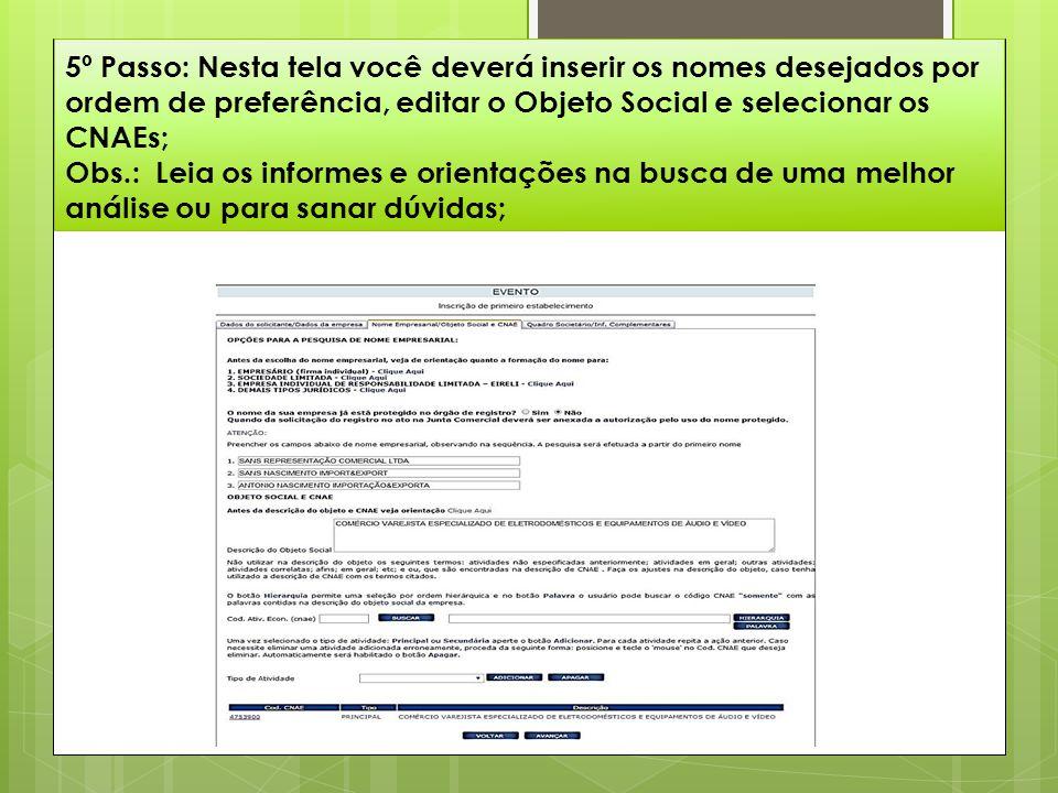 5º Passo: Nesta tela você deverá inserir os nomes desejados por ordem de preferência, editar o Objeto Social e selecionar os CNAEs; Obs.: Leia os info