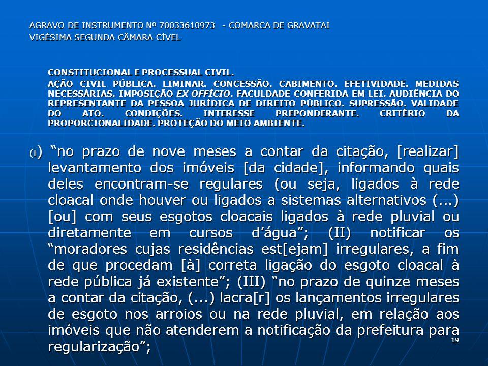 AGRAVO DE INSTRUMENTO Nº 70033610973 - COMARCA DE GRAVATAI VIGÉSIMA SEGUNDA CÂMARA CÍVEL CONSTITUCIONAL E PROCESSUAL CIVIL. AÇÃO CIVIL PÚBLICA. LIMINA