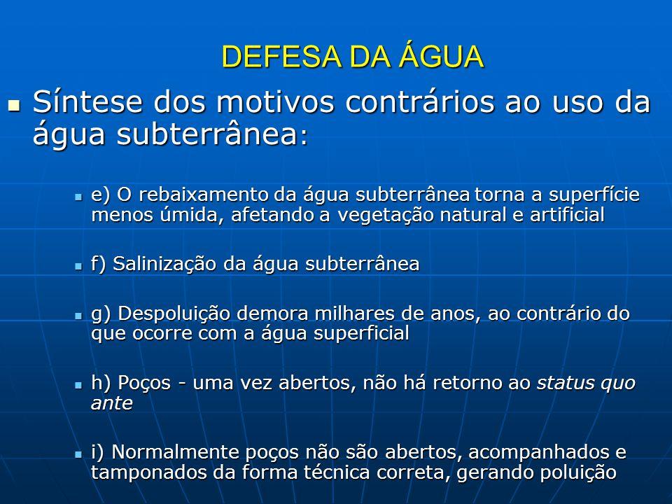 DEFESA DA ÁGUA Síntese dos motivos contrários ao uso da água subterrânea : Síntese dos motivos contrários ao uso da água subterrânea : e) O rebaixamen