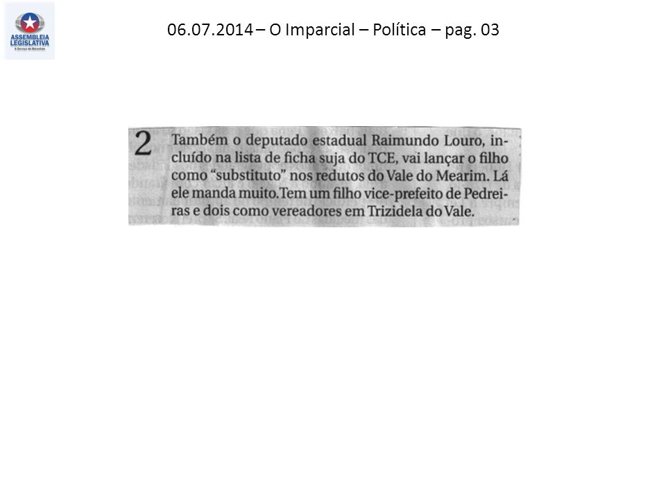 06.07.2014 – O Imparcial – Política – pag. 03