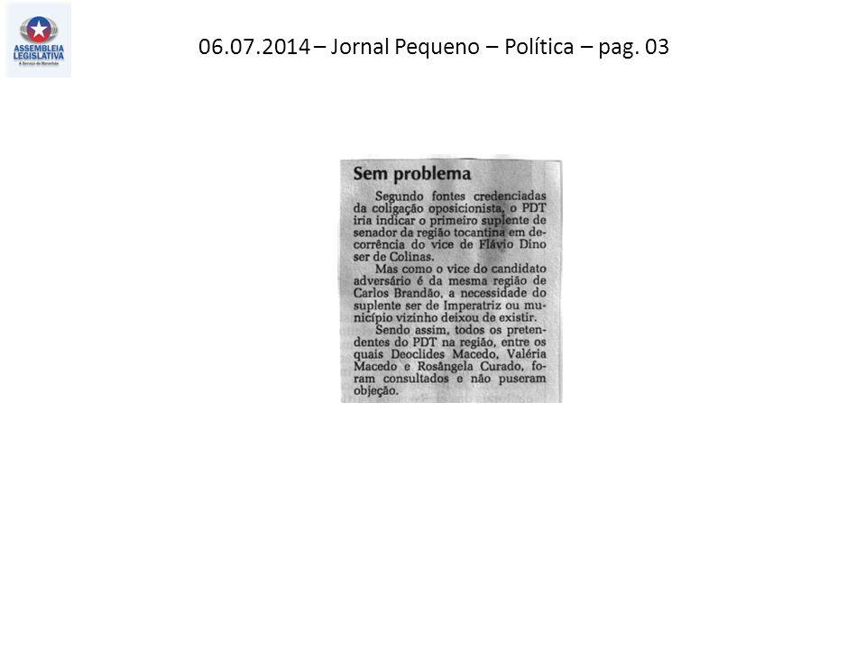 06.07.2014 – Jornal Pequeno – Política – pag. 03