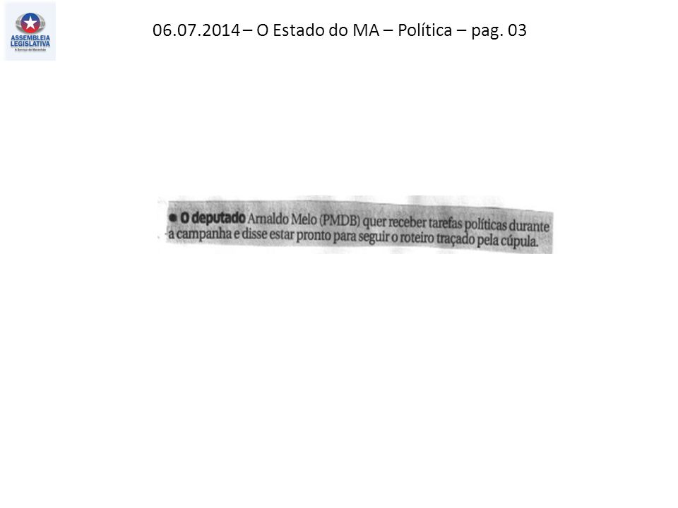 06.07.2014 – O Estado do MA – Política – pag. 03